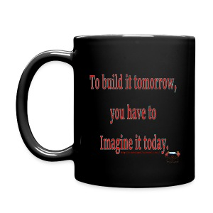 To Build it tomorrow - Full Color Mug