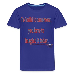 To Build it tomorrow - Kids' Premium T-Shirt
