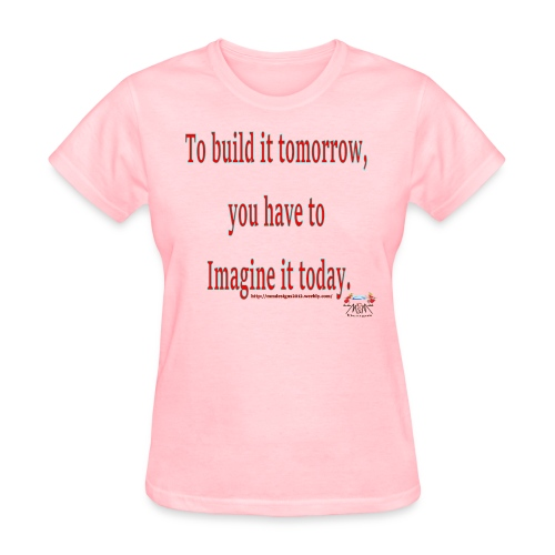 To Build it tomorrow - Women's T-Shirt