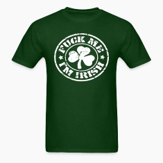 FUCK ME I'M IRISH FUNNY ST.PATRICK'S DAY COOL LOGO T-Shirts