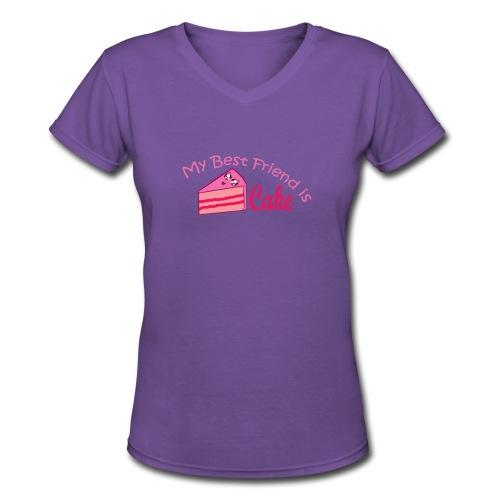 Cake is my best friend - Women's V-Neck T-Shirt