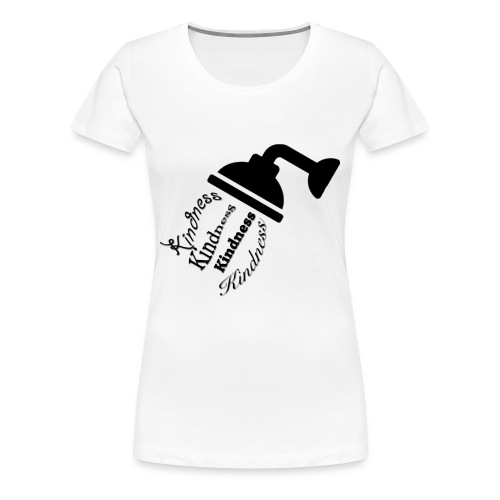 Shower Them In Kindness - Women's Premium T-Shirt
