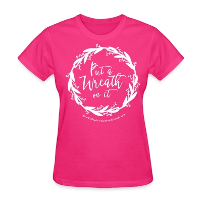 Put A Wreath On It - Women's Fuchsia and Black T-shirt - Women's T-Shirt