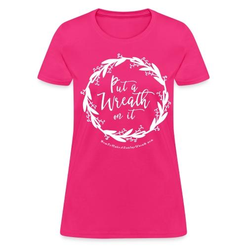 Put A Wreath On It - Women's Fuchsia and Black T-shirt - Women's T-Shirt