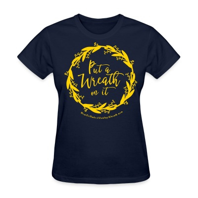 Put A Wreath On It - Women's Navy and Gold T-shirt - Women's T-Shirt