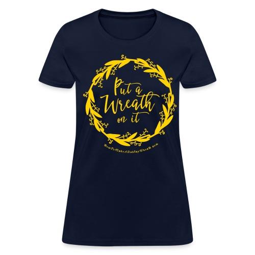 Put A Wreath On It - Women's Navy and Gold T-shirt - Women's T-Shirt