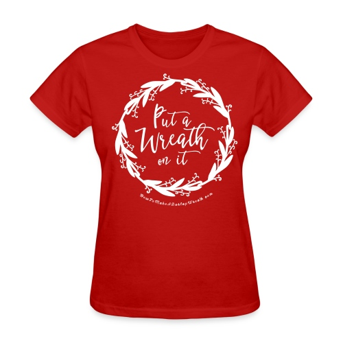 Put A Wreath On It - Women's Red and White T-shirt - Women's T-Shirt