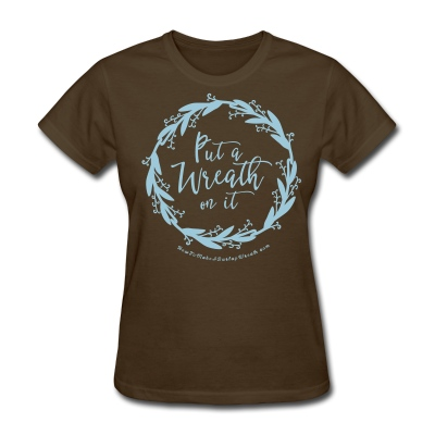 Put A Wreath On It - Women's Brown and Powder Blue T-shirt - Women's T-Shirt