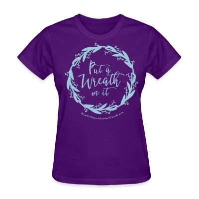 Put A Wreath On It - Women's Purple and Powder Blue T-shirt - Women's T-Shirt
