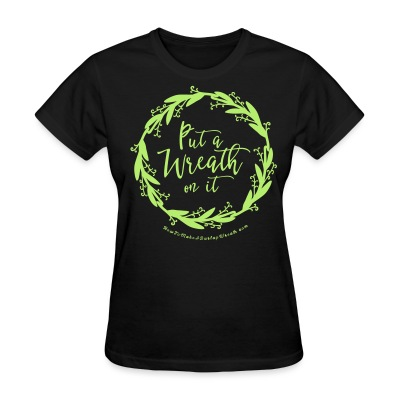 Put A Wreath On It - Women's Black and Light Green T-shirt - Women's T-Shirt