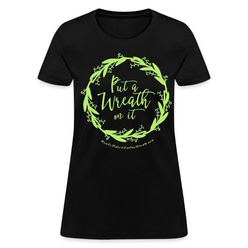 Put A Wreath On It - Women's Black and Light Green T-shirt - Women's T-Shirt