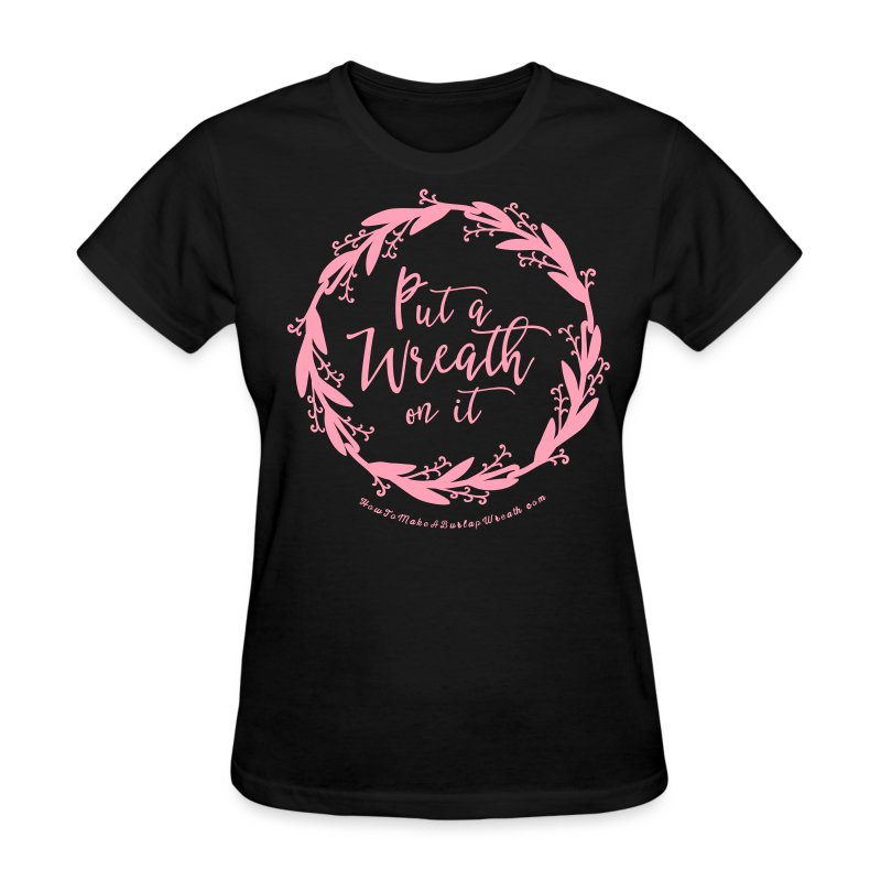 Put A Wreath On It - Women's Black and Pink T-shirt - Women's T-Shirt