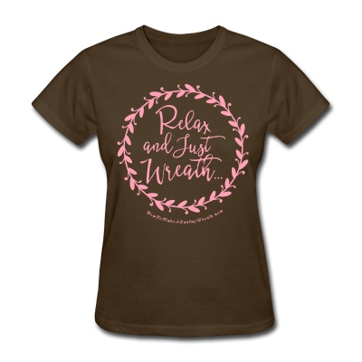 Relax and Just Wreath - Women's Brown and Pink T-shirt - Women's T-Shirt