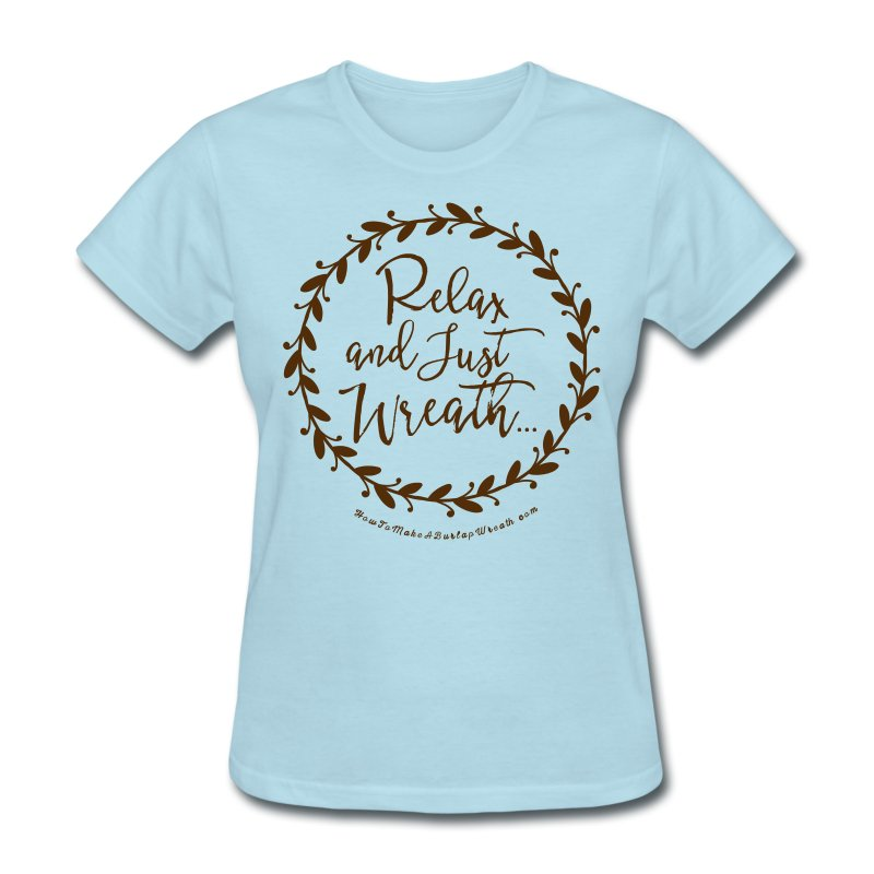 Relax and Just Wreath - Women's Light Blue and Brown T-shirt - Women's T-Shirt