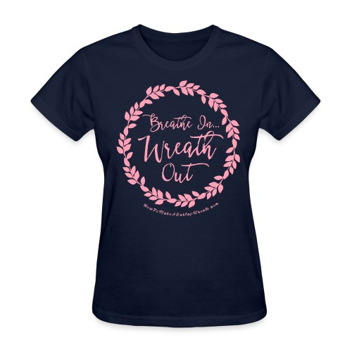 Breathe In Wreath Out - Navy and Pink T-shirt - Women's T-Shirt