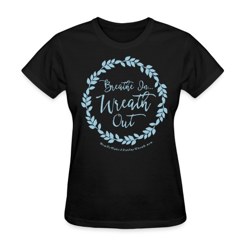Breathe In Wreath Out - Black and Powder Blue T-shirt - Women's T-Shirt