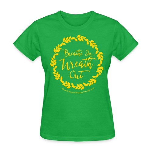 Breathe In Wreath Out - Green and Gold T-shirt - Women's T-Shirt