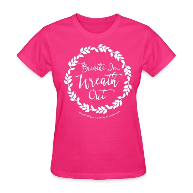 Breathe In Wreath Out - Fuchsia and White T-shirt