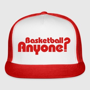 Basketball Anyone? Caps - Trucker Cap