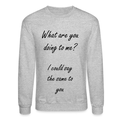 50 Shades of grey  - Crewneck Sweatshirt