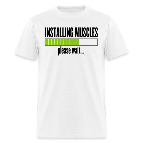Installing Muscles, please wait T-Shirt - Men's T-Shirt
