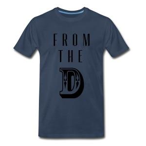 From The D T-Shirt - Men's Premium T-Shirt