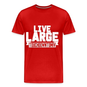 Live Large (Red) - Men's Premium T-Shirt