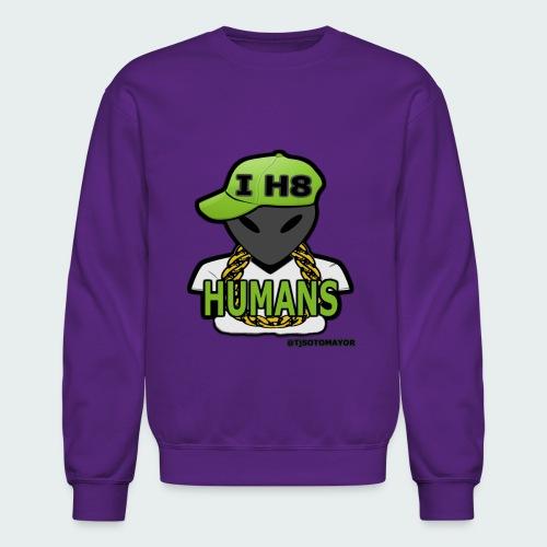 I H8 Humans - Crewneck Sweatshirt