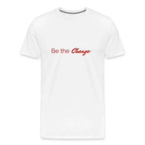 Be The Change Men's T-Shirt - White - Men's Premium T-Shirt