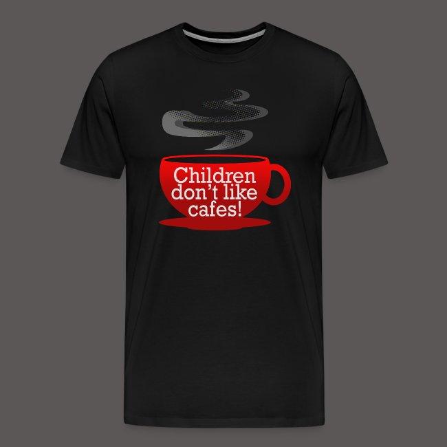 Children dont like cafes!
