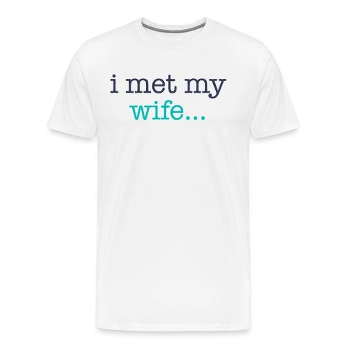 I Met My Wife - Men's Premium T-Shirt