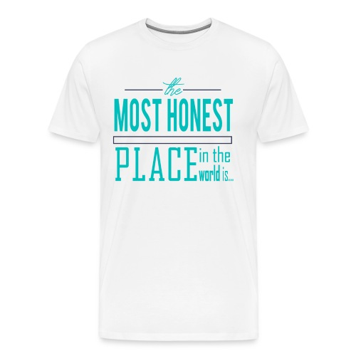 The Most Honest Place - Men's Premium T-Shirt