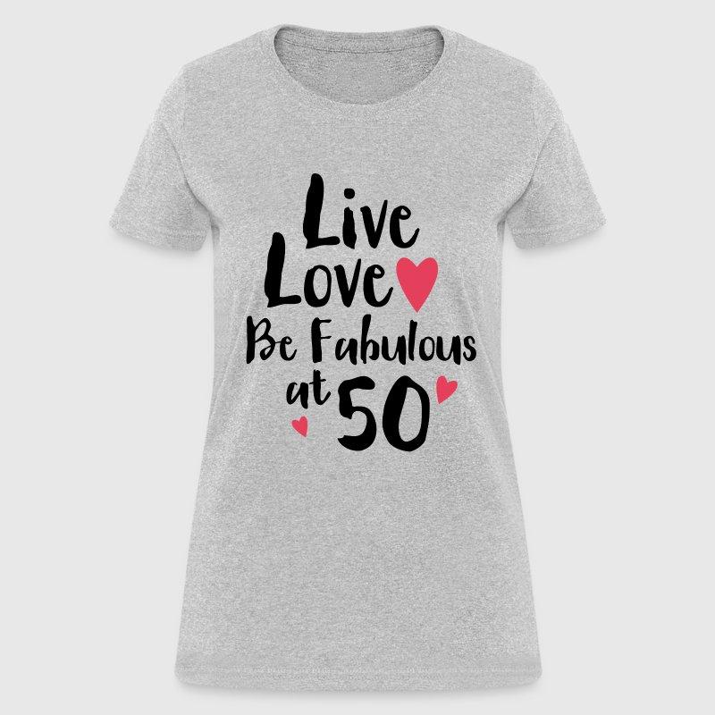 Live Love Fabulous 50 T-Shirt | Spreadshirt - photo#31