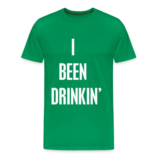 I Been Drinkin' (Men's Green) - Men's Premium T-Shirt