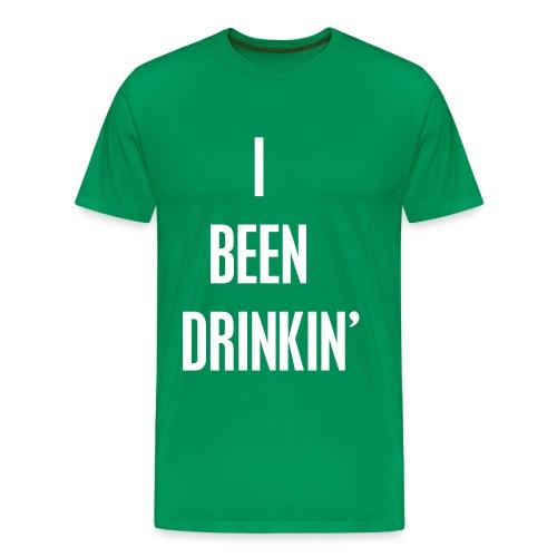 I Been Drinkin' (Men's Green) - Men's Premium T-Shirt