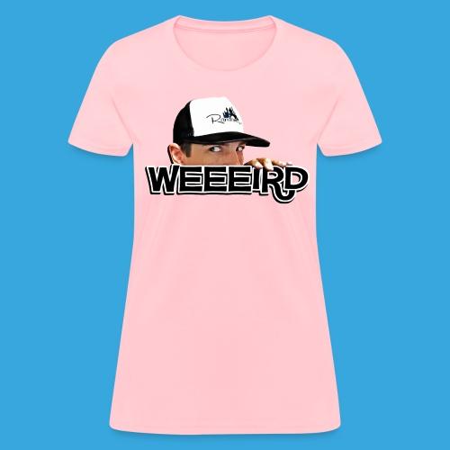WEEEIRD for ladies - Women's T-Shirt