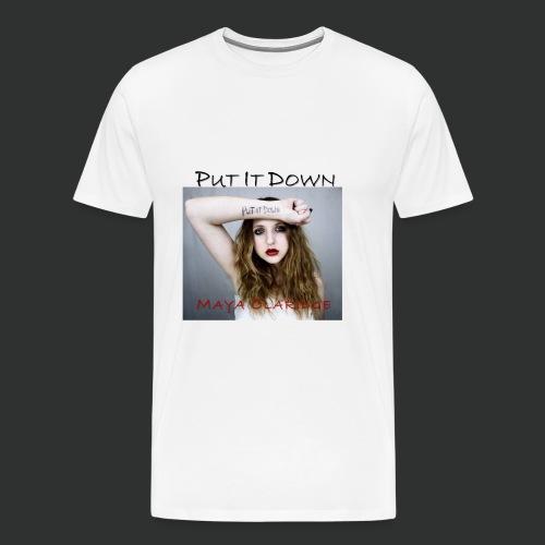 Put it Down by Maya Claridge - T-Shirt - Men's Premium T-Shirt