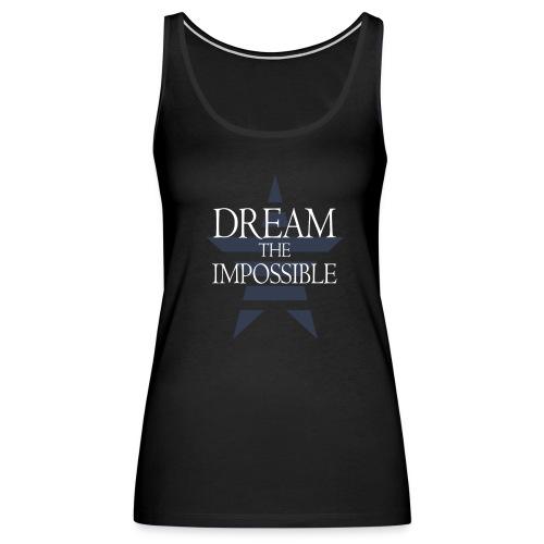 Dream The Impossible Tanks - Women's Premium Tank Top
