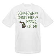 T-Shirts ~ Men's Tall T-Shirt ~ Corktown and Corned Beef and Beers, Oh, MI!