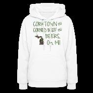 Hoodies ~ Women's Hoodie ~ Corktown and Corned Beef and Beers, Oh, MI!