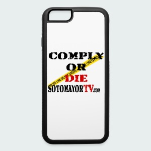 Comply or Die - iPhone 6/6s Rubber Case