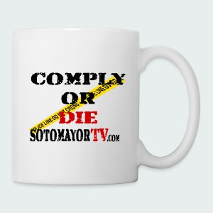 Comply or Die... Change Happens - Coffee/Tea Mug
