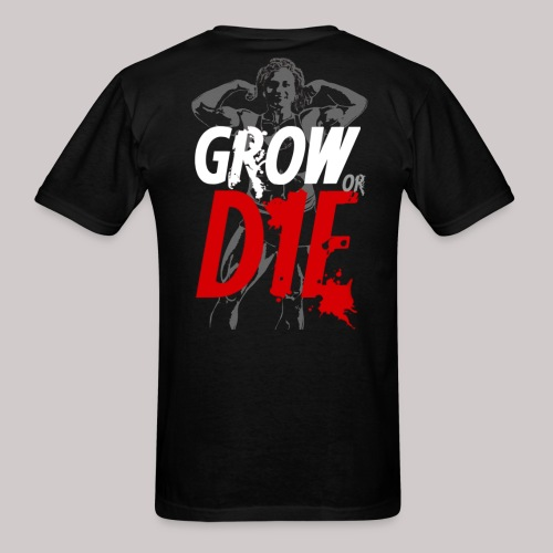 Grow or Die - Men's T-Shirt