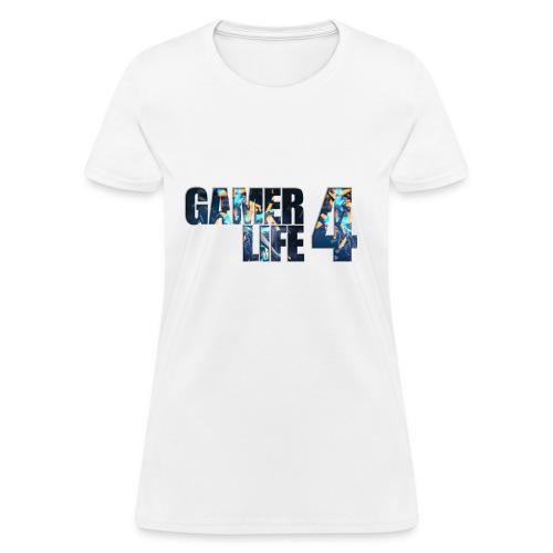 GAMER4LIFE [WOMENS] Tee - Women's T-Shirt