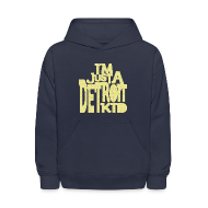 Sweatshirts ~ Kids' Hoodie ~ I'm Just a Detroit Kid