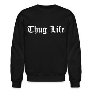 Thug Life Crewneck - Crewneck Sweatshirt