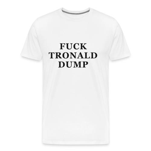 Tronald Dump - White Tee - Men's Premium T-Shirt
