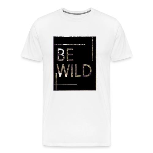 Be Wild - Men's Premium T-Shirt