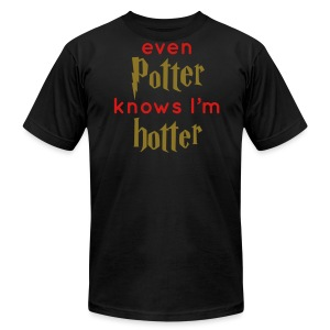 Even Potter Knows I'm Hotter Men's Shirt - Men's T-Shirt by American Apparel