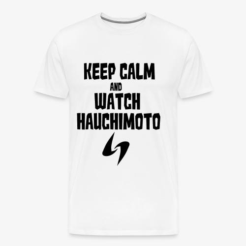 Keep Calm Hauchimoto T-Shirt - Men's Premium T-Shirt